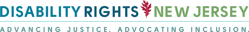 Logo for Disability Rights New Jersey with Oak Leaf inserted between the Disability Rights and New Jersey. Tag Line: Advancing Justice Advocating Inclusion
